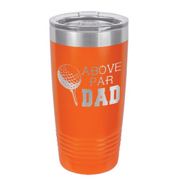 "Above par dad tumbler is perfect for the ""above par"" dad in your life.  Great for the golf lover as well.  Laser engraved tumbler leaves a great looking impression."